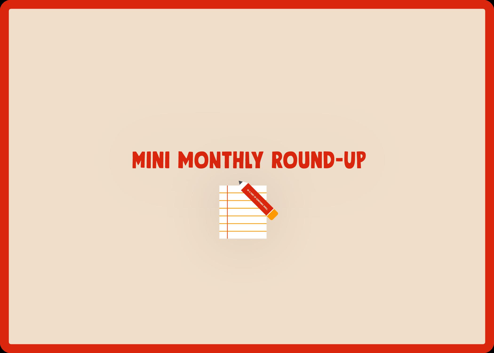 Mini Monthly Round-Up